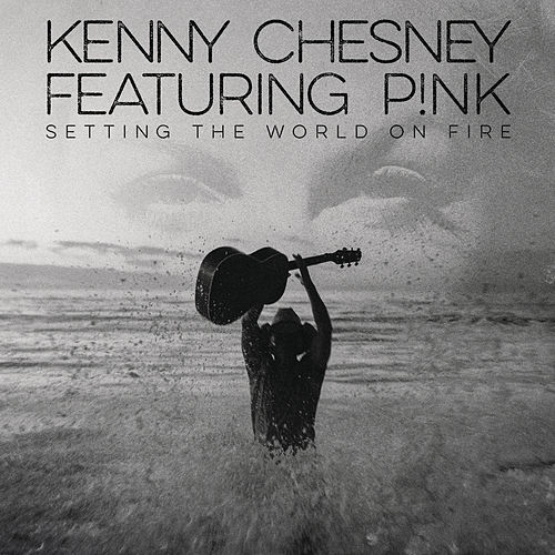 Setting the World On Fire by Kenny Chesney