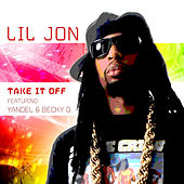 Take It Off (Spanglish Version) by Lil Jon