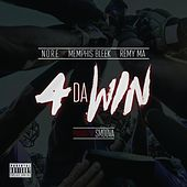 4 da Win (feat. Memphis Bleek & Remy Ma) - Single by N.O.R.E.