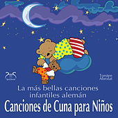 Canciones de Cuna para Niños - La más bella canciones infantiles alemán con la pequeña caja de músic by Torsten Abrolat