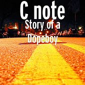 Story of a Dopeboy by C Note