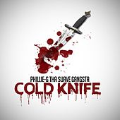 Cold Knife by Phillie-G Tha Suave Gangsta