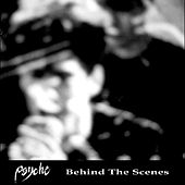 Behind the Scenes by Psyche