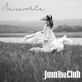 Miserable by Join The Club