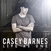 Live as One by Casey Barnes