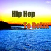 Hip Hop To Relax von Various Artists