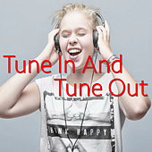 Tune In And Tune Out von Various Artists