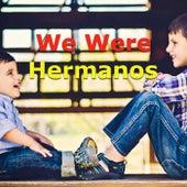 We Were Hermanos von Various Artists