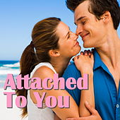 Attached To You von Various Artists