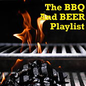 The BBQ And Beer Playlist von Various Artists