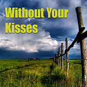Without Your Kisses von Various Artists