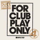 For Club Play Only Part 4 by Duke Dumont