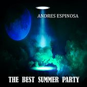 The Best Summer Party by Andres Espinosa