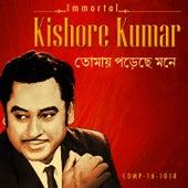 Immortal Kishore Kumar - Tomay Porechhe Mone by Various Artists