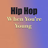 Hip Hop When You're Young von Various Artists
