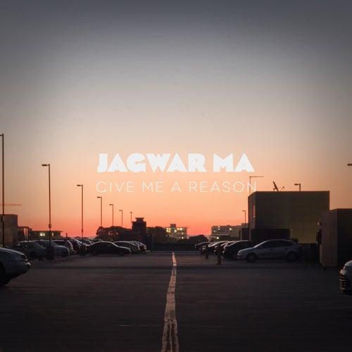 Give Me a Reason by Jagwar Ma