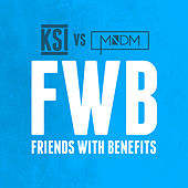 Friends With Benefits (KSI vs MNDM) by KSI