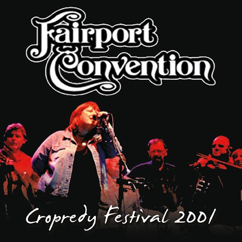 Live from Cropredy Festival 2001 (Live) by Fairport Convention