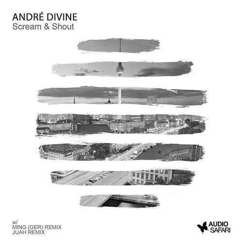 Scream & Shout by Andre Divine
