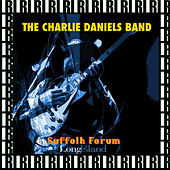 Suffolk Forum, Commack, Long Island, Ny. April 28th, 1978 (Remastered, Live On Broadcasting) by Charlie Daniels