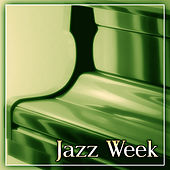 Jazz Week – Best Jazz Week Music for Restaurant, Relaxing Time for Family Dinner, Smooth Jazz, Calming Piano Bar by Chilled Jazz Masters