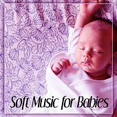 Soft Music for Babies – Baby Sleep, Calm Songs for Sleep, Deep Sleep, Relaxing Songs by White Noise For Baby Sleep