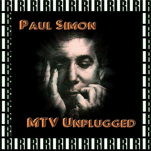The Complete MTV Unplugged Show, Kaufman Astoria Studios, New York, March 4th, 1992 (Remastered, Live On Broadcasting) von Paul Simon