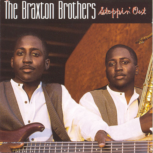 Steppin' Out by The Braxton Brothers