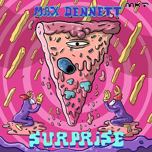 Surprise by Max Dennet