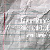 Polarized (feat. Gwyn Fowler) by Taylor Moore