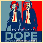 Dope (feat. Jayway Sosa & Tigo B) by Styles