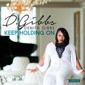 Keep Holding On by Denita Gibbs