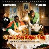 Black Boy Swag, White Boy Tags by Yung LA