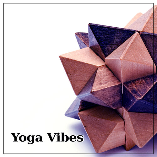 Yoga Vibes – Deep Meditation, Nature Sounds, Soft Music, New Age, Calm Spirit by Yoga Relaxation Music