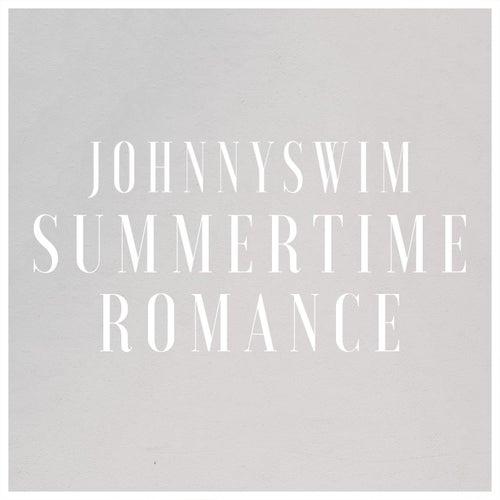 Summertime Romance by Johnnyswim