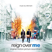 Reign over Me (Original Motion Picture Soundtrack) by Rolfe Kent
