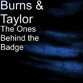 The Ones Behind the Badge by Burns