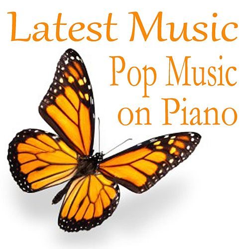 Latest Music - Pop Music on Piano by Soft Background Music