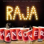 Hangover by Raja