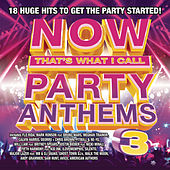 NOW Party Anthems, Vol. 3 by Various Artists