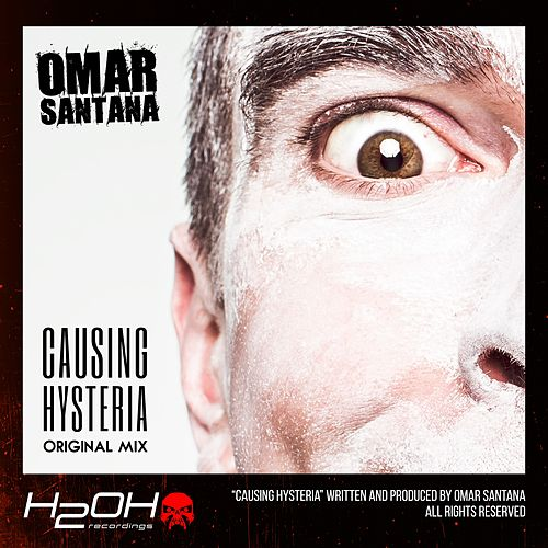 Causing Hysteria by Omar Santana