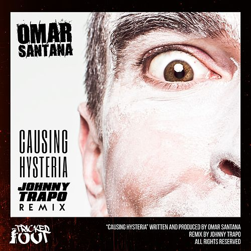 Causing Hysteria (Johnny Trapo Remix) by Omar Santana
