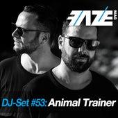 Faze DJ Set #53: Animal Trainer by Various Artists