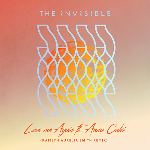 Love Me Again (Kaitlyn Aurelia Smith Remix) [feat. Anna Calvi] by The Invisible