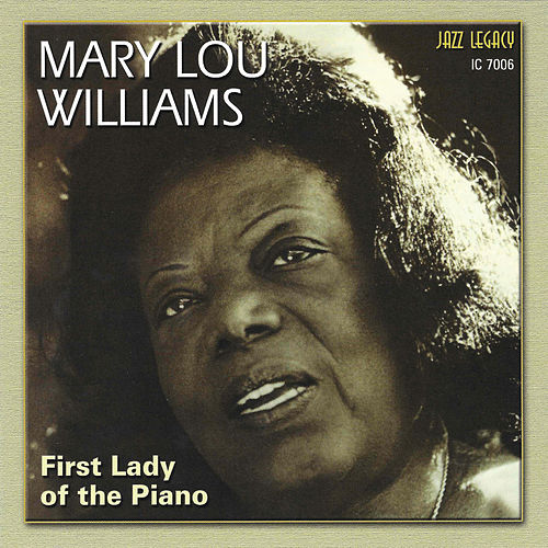First Lady Of The Piano by Mary Lou Williams