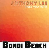 Hold You Tight by Anthony Lee