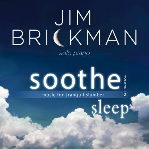 Soothe, Vol. 2: Sleep by Jim Brickman