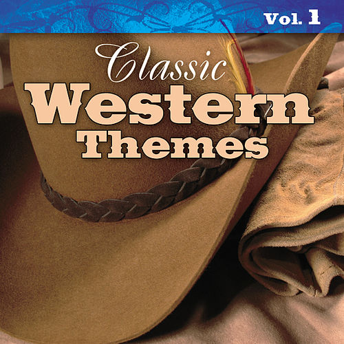 Classic Western Themes Vol. 1 by Various Artists