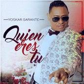 Quien Eres Tu by Yoskar