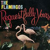 Requestfully Yours by The Flamingos